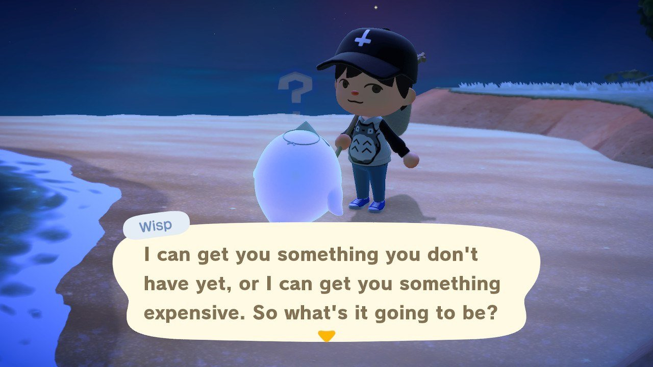 Wisp will ask you whether you want your reward to be something new or something expensive in Animal Crossing: New Horizons.